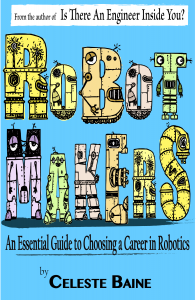 Robot Makers: An Essential guide to Choosing a Career in Robotics